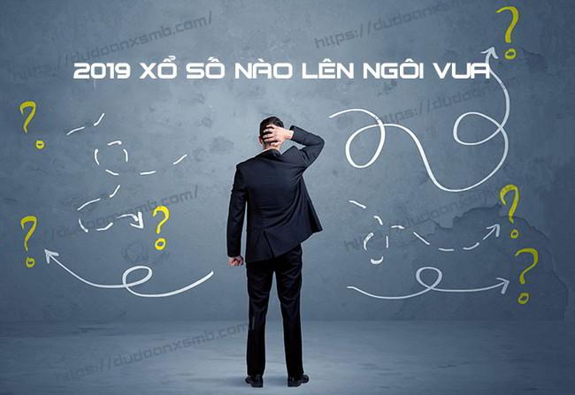 2019 xo so nao len ngoi vua